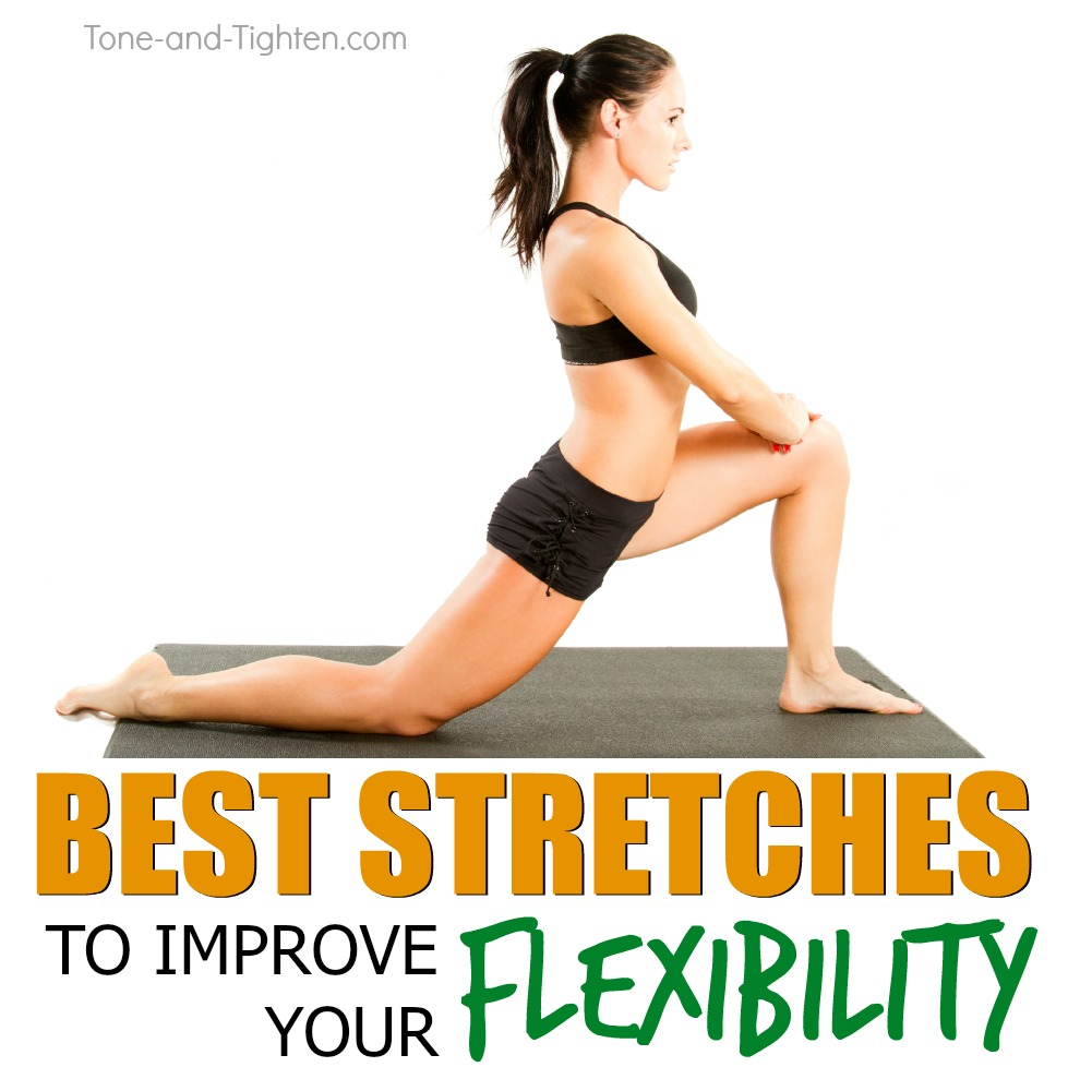 best stretches to improve flexibility tone tighten