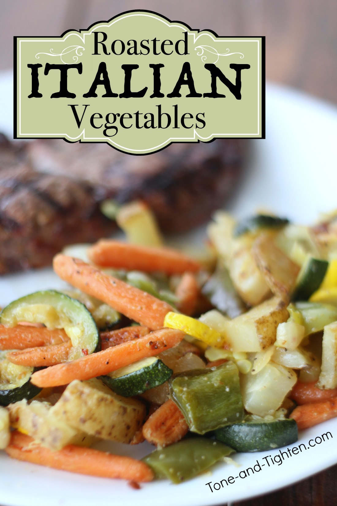 roasted italian vegetable recipe healthy tone tighten
