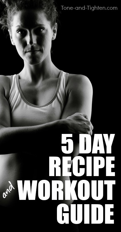 5 great workouts and 5 delicious, healthy recipes to slim down, tone up, and get healthier! From Tone-and-Tighten.com