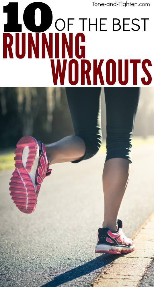 10 of the best running workouts - intervals, hills, sprints, and more! Get them all on Tone-and-Tighten.com