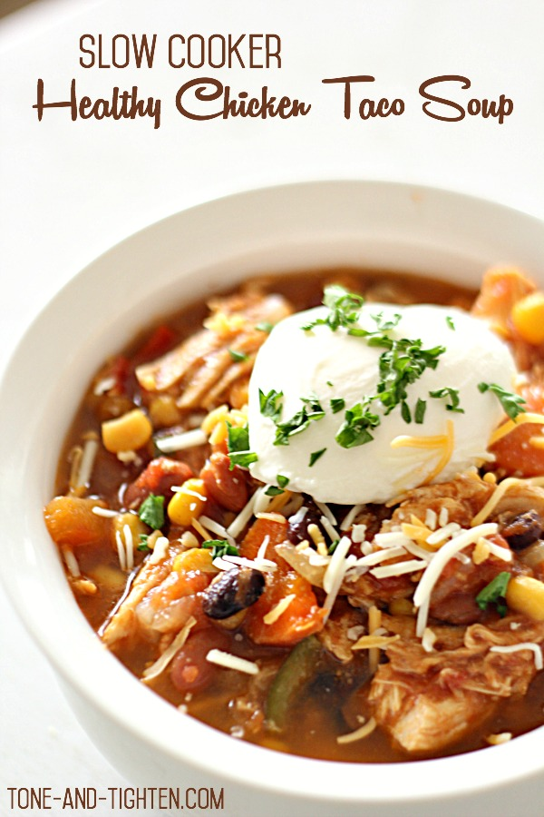Slow Cooker Healthy Chicken Taco Soup on Tone-and-Tighten