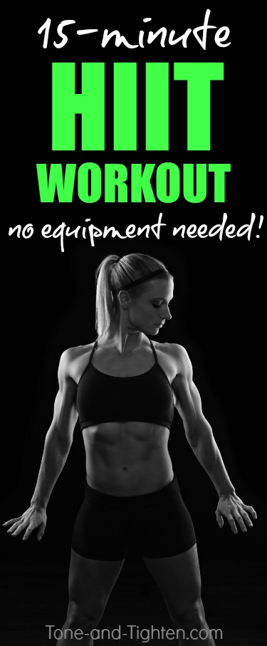15-Minute HIIT Workout You Can Do At Home With Zero Equipment! From Tone-and-Tighten.com