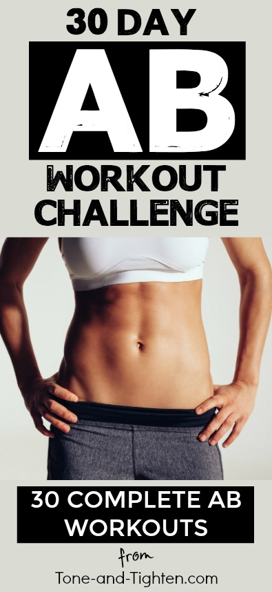 30-Day Ab Workout Challenge! 30 complete ab workouts to chisel your midsection in one month. From Tone-and-Tighten.com