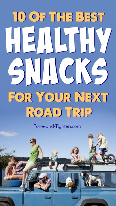 10 of the best healthy portable snacks for you to take on your next road trip | Tone-and-Tighten.com