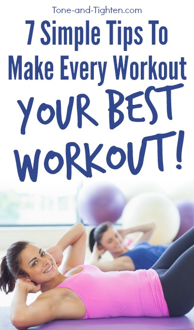 7 simple tips you can do RIGHT NOW to make your workouts more effective! From Tone-and-Tighten.com