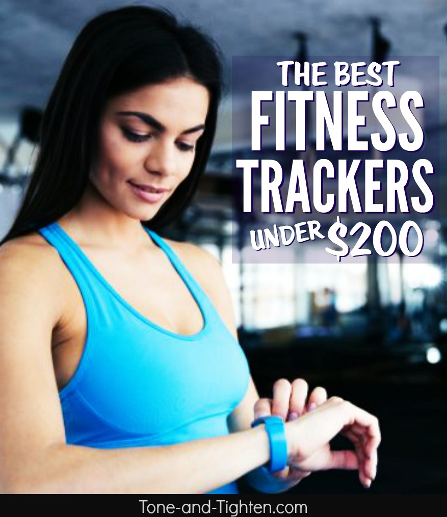 5 of the best fitness trackers you can get for under $200. Advice, observations, and insights from Tone-and-Tighten.com