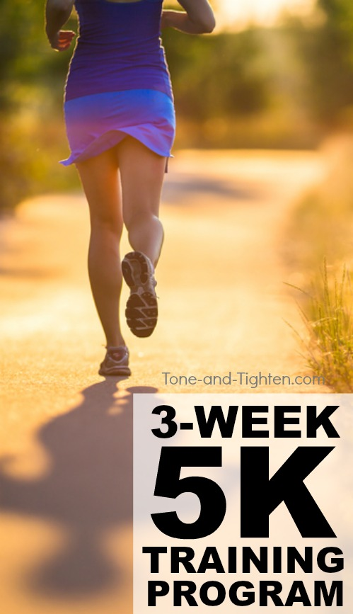 3-Week 5K Training Program to rock your next run with confidence! From Tone-and-Tighten.com