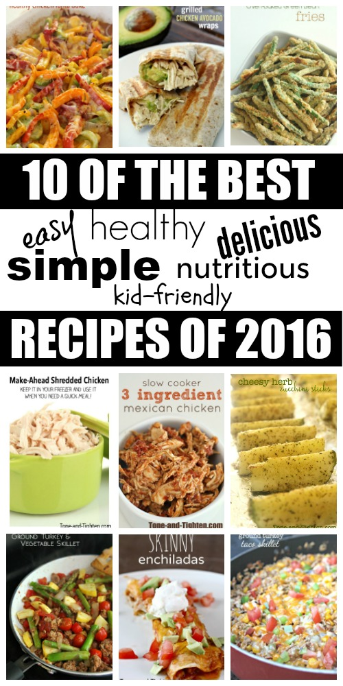 Our top 10 best healthy recipes from 2016! Simple, delicious, and kid-friendly! From Tone-and-Tighten.com
