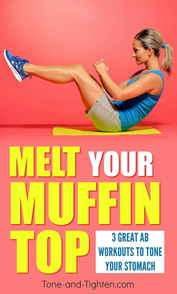 3 great ab workouts to melt your muffin top forever! At-home workouts for your abs from Tone-and-Tighten.com.