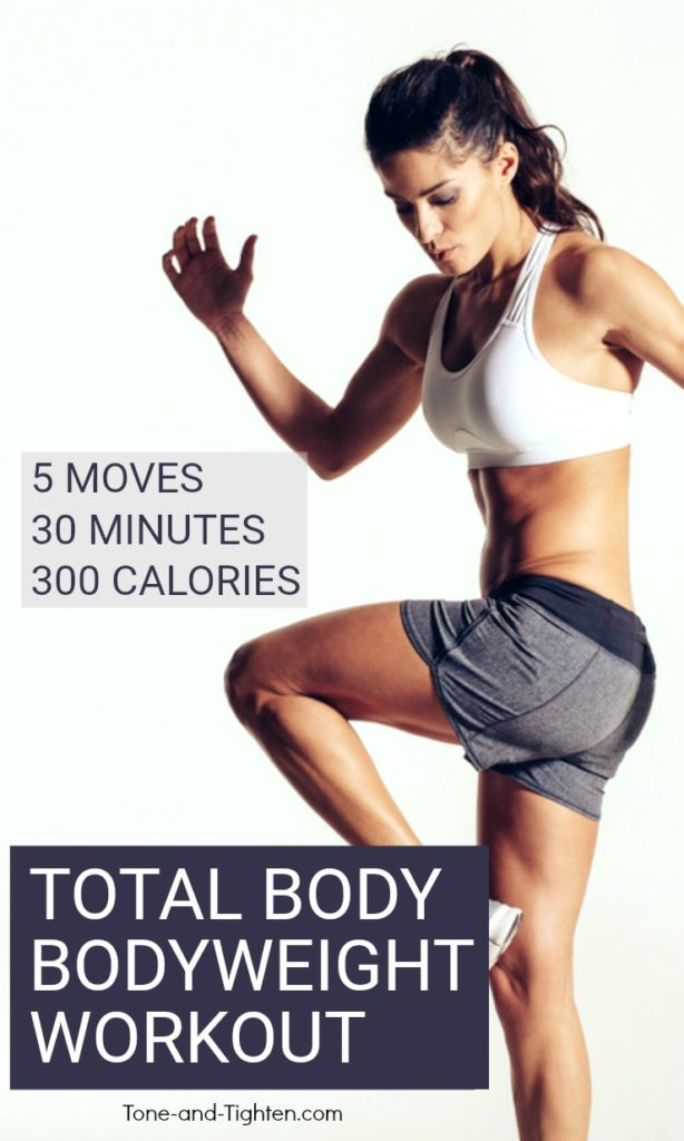 At home bodyweight workout without equipment! 5 Great moves that target every major muscle group in the body - you can do it in less than 30 minutes | Tone-and-Tighten.com