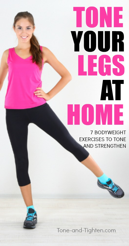 7 of the best bodyweight exercises to tone and strengthen your legs at home! From Tone-and-Tighten.com