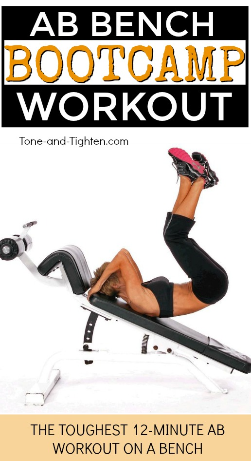 Ab Bench Bootcamp Workout - the toughest ab exercises up on a bench to elevate your results! From Tone-and-Tighten.com