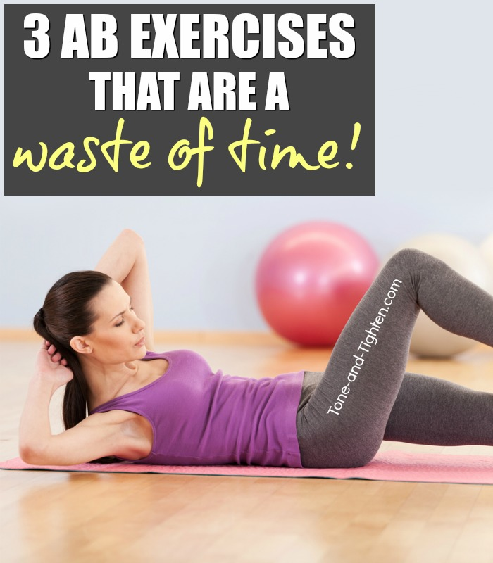 3 Ab exercises that are a waste of your time - and what you should be doing instead! At home ab workout from Tone-and-Tighten.com