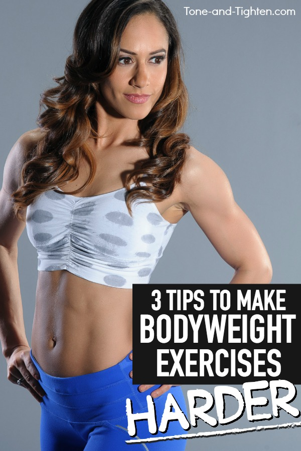 3 simple tips to make your bodyweight workouts harder and more challenging | Tone-and-Tighten.com