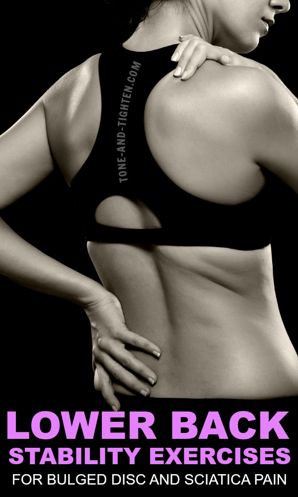 The best lower back exercises for bulged disc and sciatic nerve pain. From the physical therapist at Tone-and-Tighten.com